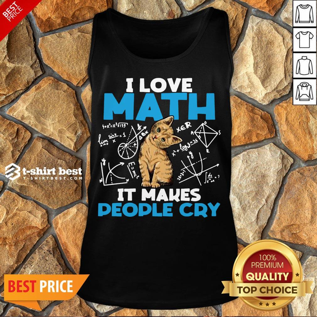 Cute Cat I Love Math It Makes People Cry Tank Top- Design By T-shirtbest.com