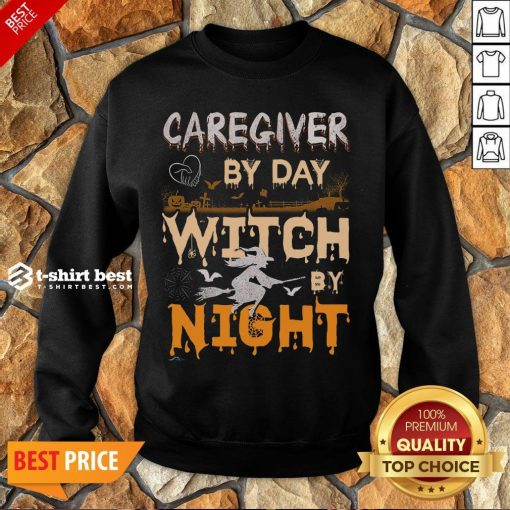 Funny Halloween Caregiver By Day Witch By Night Sweatshirt- Design By T-shirtbest.com