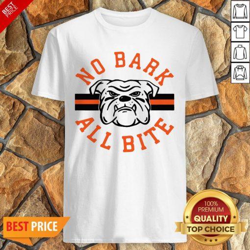Funny No Bark All Bite Shirt