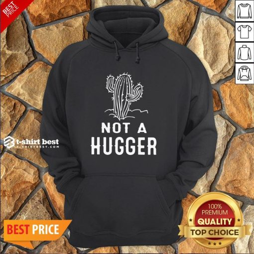 Funny Not A Hugger Hoodie