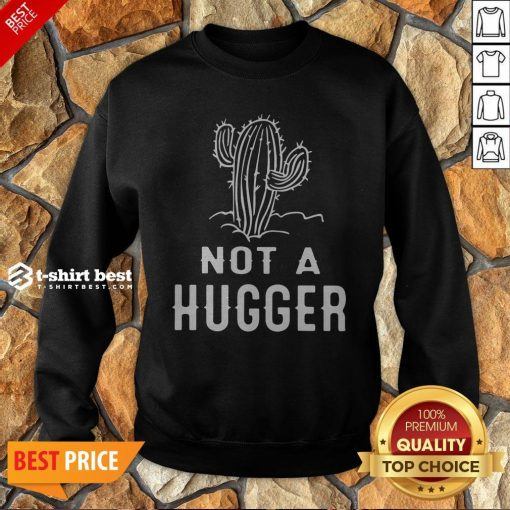 Funny Not A Hugger Sweatshirt