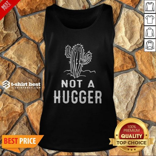 Funny Not A Hugger Tank Top