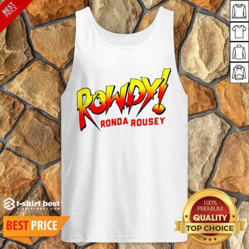 Funny Rowdy Ronda Rousey Tank Top- Design By T-shirtbest.com