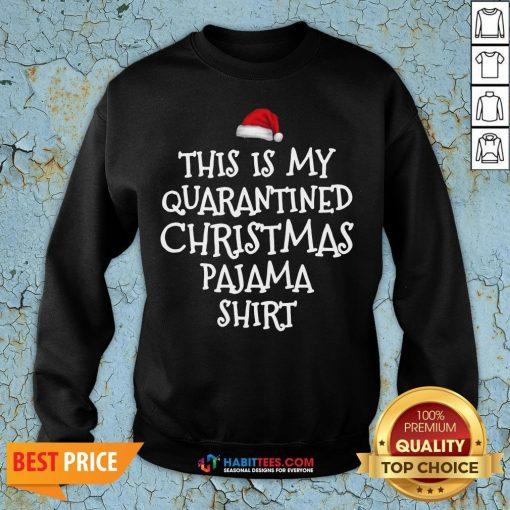Funny This Is My Quarantine Christmas Pajama Sweatshirt- Design By T-shirtbest.com