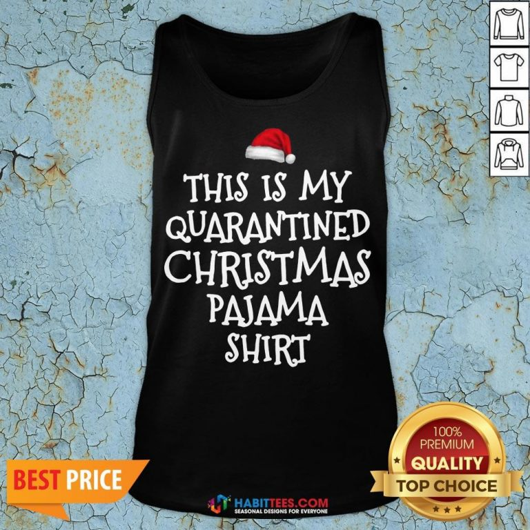 Funny This Is My Quarantine Christmas Pajama Tank Top- Design By T-shirtbest.com