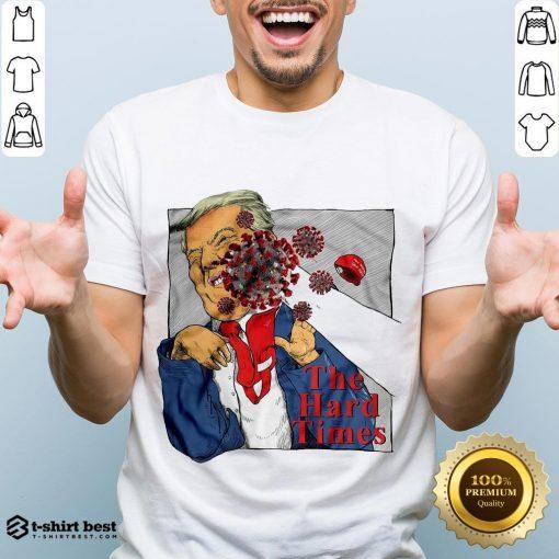 Good Corona Punch Trump The Hard Times Shirt- Design By T-shirtbest.com