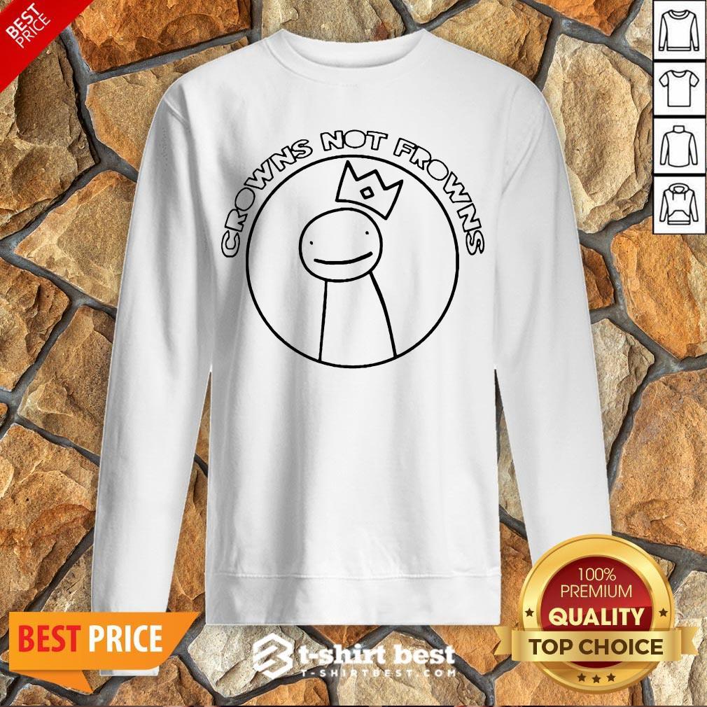 Happy Dream Merch Crowns Not Frowns Sweatshirt- Design By T-shirtbest.com