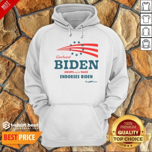 Hot Confused Biden Drops Out Of Race Endorses Biden Hoodie- Design By T-shirtbest.com