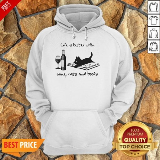 Life Is Better With Wine Cats And Books Hoodie