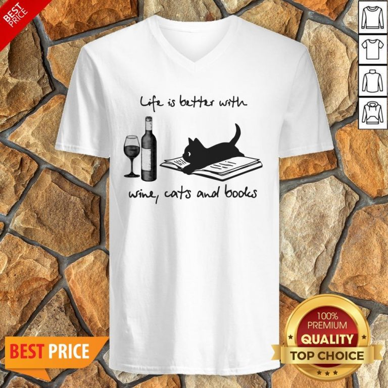 Life Is Better With Wine Cats And Books V-neck