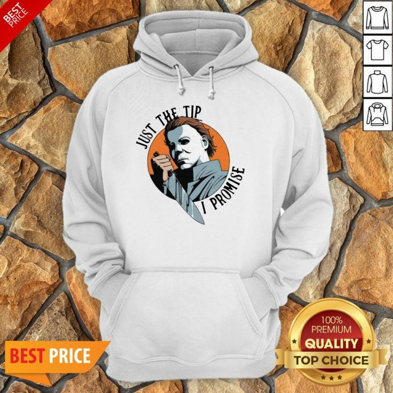 Michael Myers Just The Tip I Promise Halloween Hoodie