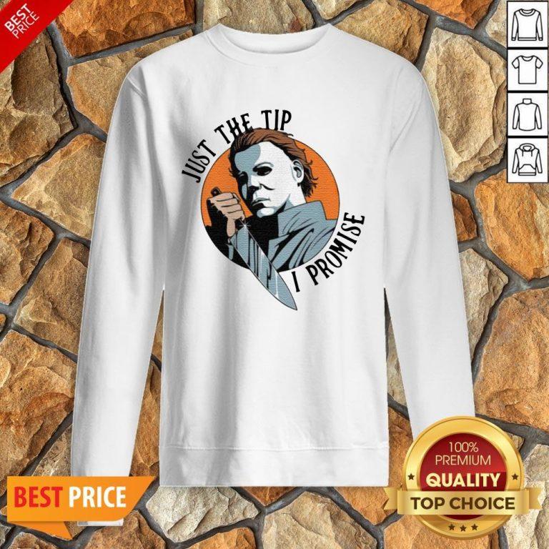 Michael Myers Just The Tip I Promise Halloween Sweatshirt