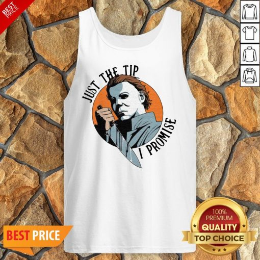 Michael Myers Just The Tip I Promise Halloween Tank Top
