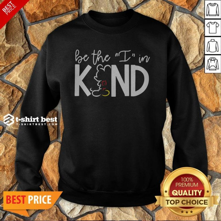 Mickey Mouse Be The I In Kind Sweatshirt