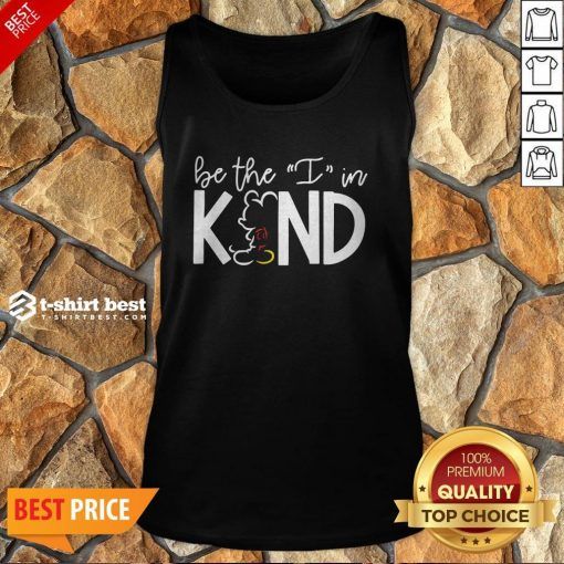 Mickey Mouse Be The I In Kind Tank Top