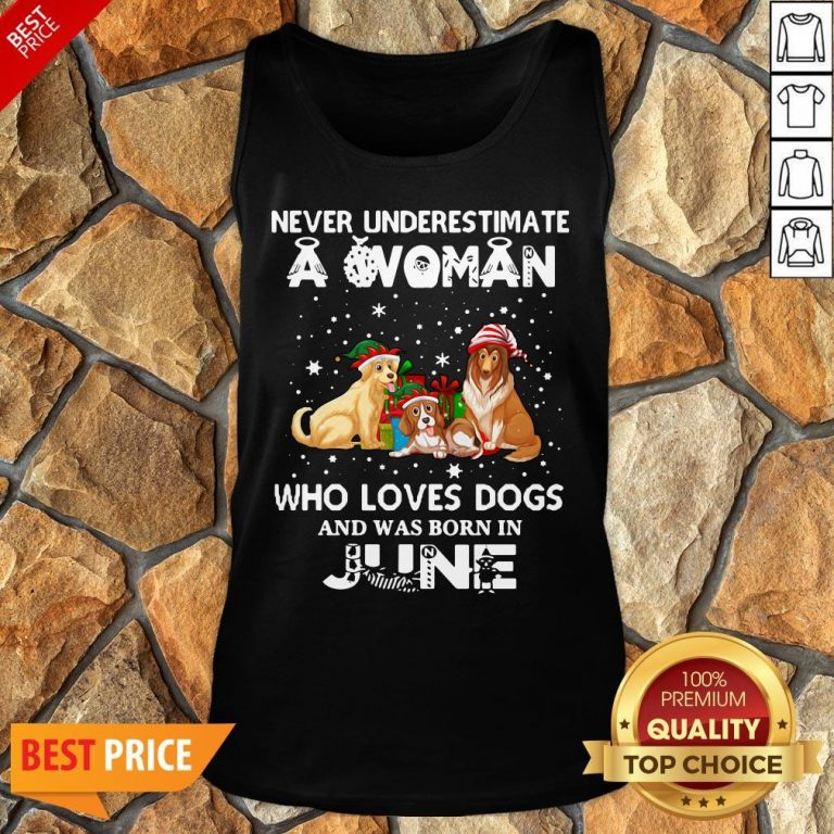 Never Underestimate A Woman Who Loves Dogs And Was Born In June Tank Top
