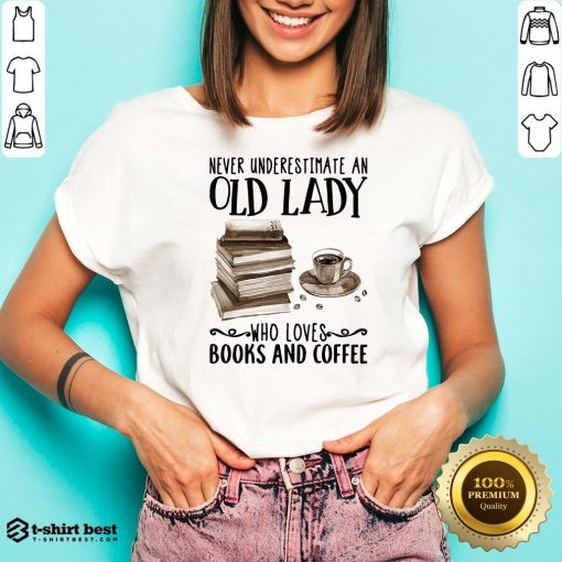 Never Underestimate Old Lady Who Loves Books And Coffee V-neck