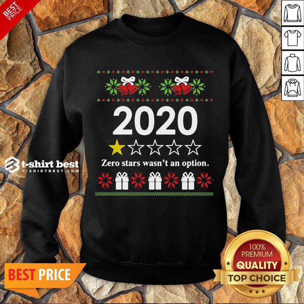 Nice 2020 Zero Stars Wasn't An Option Ugly Christmas Sweatshirt- Design By T-shirtbest.com