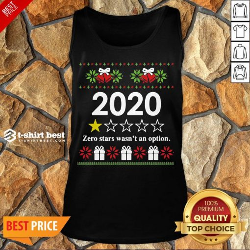 Nice 2020 Zero Stars Wasn't An Option Ugly Christmas Tank Top- Design By T-shirtbest.com