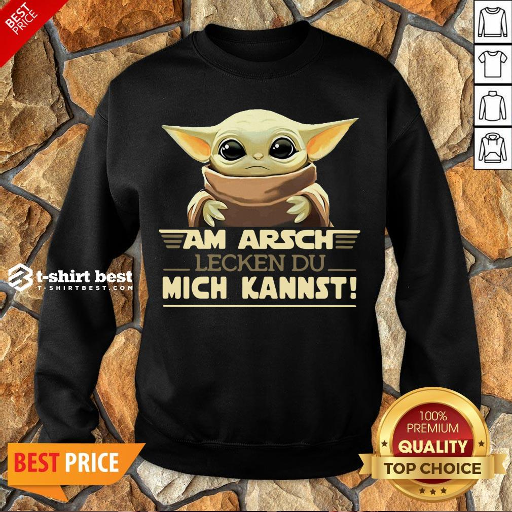 Nice Baby Yoda Am Arsch Lecken Du Mich Kannst Sweatshirt- Design By T-shirtbest.com