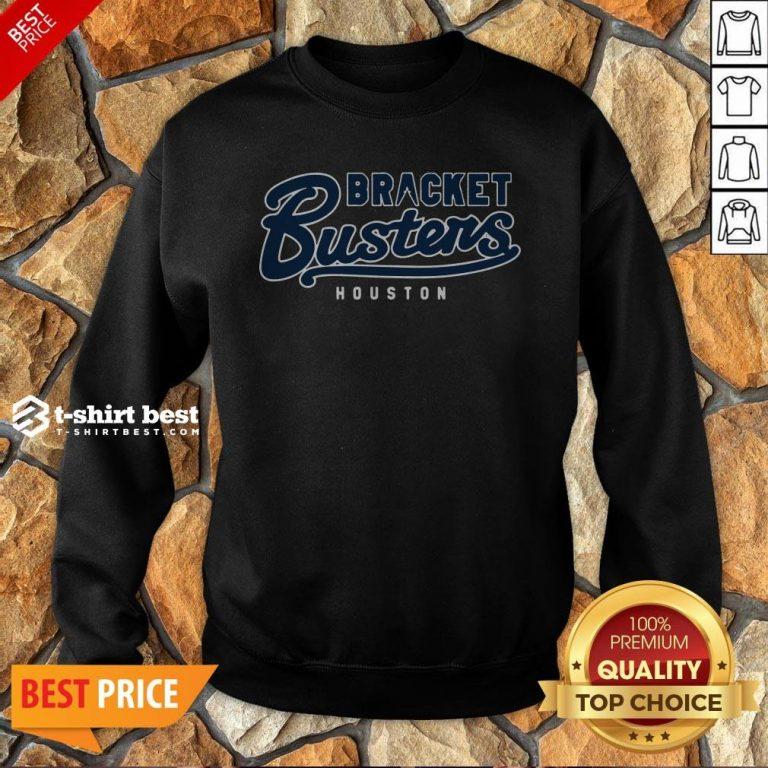 Nice Bracket Busters Houston Baseball Sweatshirt