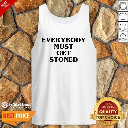 Nice Everybody Must Get Stoned Tank Top
