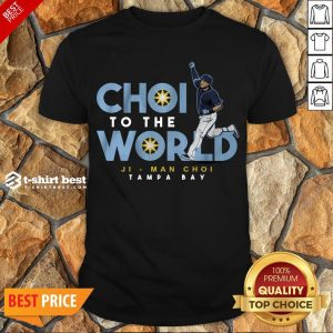 Nice Ji-Man Choi Tampa Bay Choi To The World Shirt- Design By T-shirtbest.com