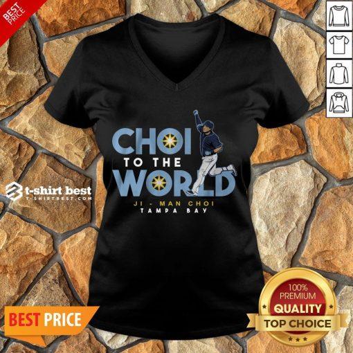Nice Ji-Man Choi Tampa Bay Choi To The World V-neck- Design By T-shirtbest.com