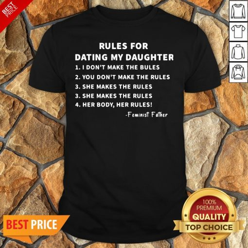 Nice Rules For Dating My Daughter Shirt