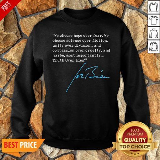 Nice Truth Over Lies Joe Biden 2020 Sweatshirt