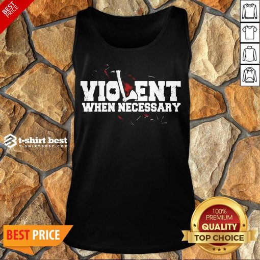 Nice Viking Violent When Necessary Tank Top- Design By T-shirtbest.com