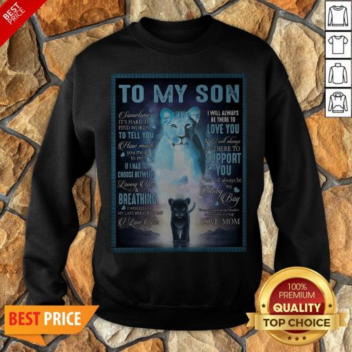 Official To My Son Sometimes It's Hard To Find Words To Tell You How Much SweatsShirt