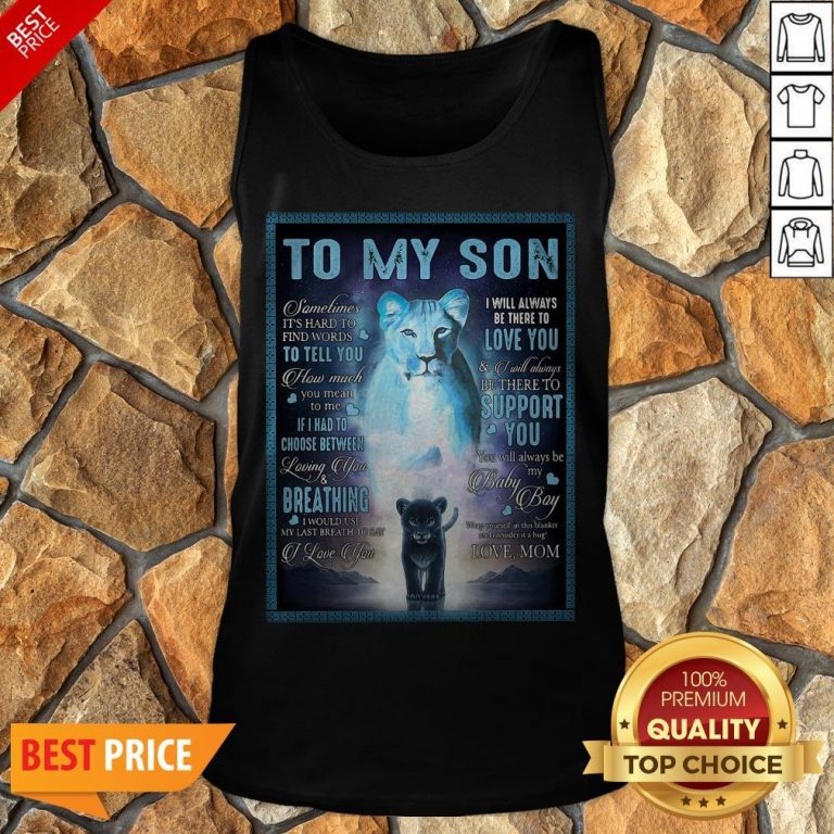 Official To My Son Sometimes It's Hard To Find Words To Tell You How Much Tank Top