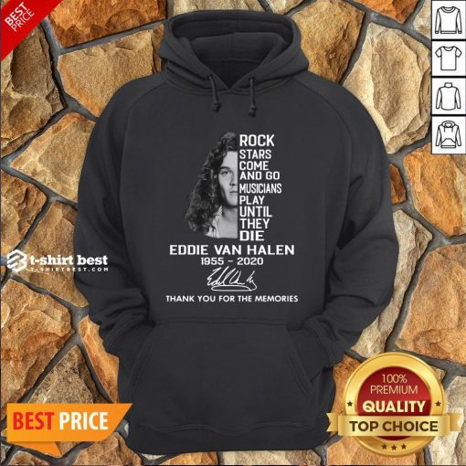 Rock Stars Come And Go Musicians Play Until They Die Eddie Van Halen 1955 2020 Signature Thank You For The Memories Hoodie- Design By T-shirtbest.com