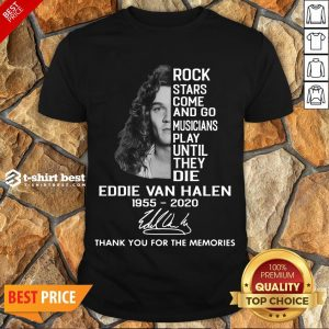 Rock Stars Come And Go Musicians Play Until They Die Eddie Van Halen 1955 2020 Signature Thank You For The Memories Shirt- Design By T-shirtbest.com