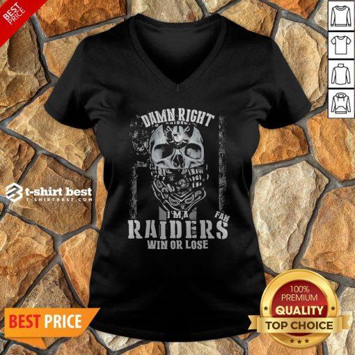 Skull Damn Right I'm A Oklahoma Raiders Win Or Lose V-neck
