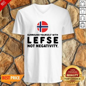 Surround Yourself With Lefse Not Negativity V-neck