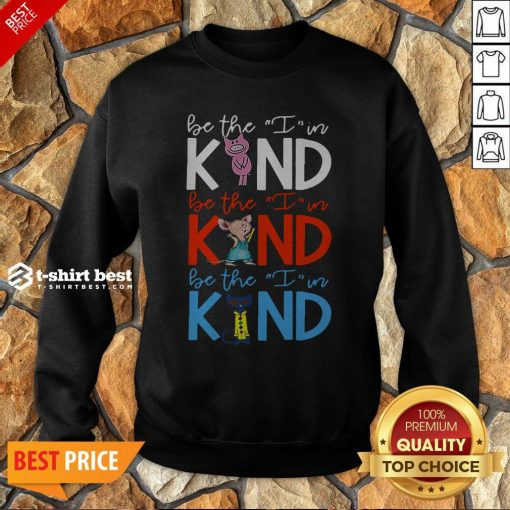 Teach Be The I In Kind Pig Mouse Cat Sweatshirt