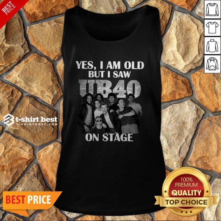 Yes I Am Old But I Saw UB40 Reggae And Popon Band Stage Tank Top
