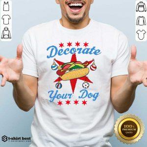 Awesome Decorate Your Dog Hot Dog Mery Christmas Shirt