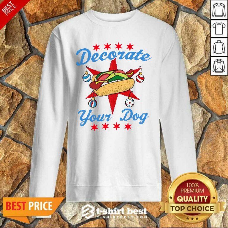 Awesome Decorate Your Dog Hot Dog Mery Christmas Sweatshirt