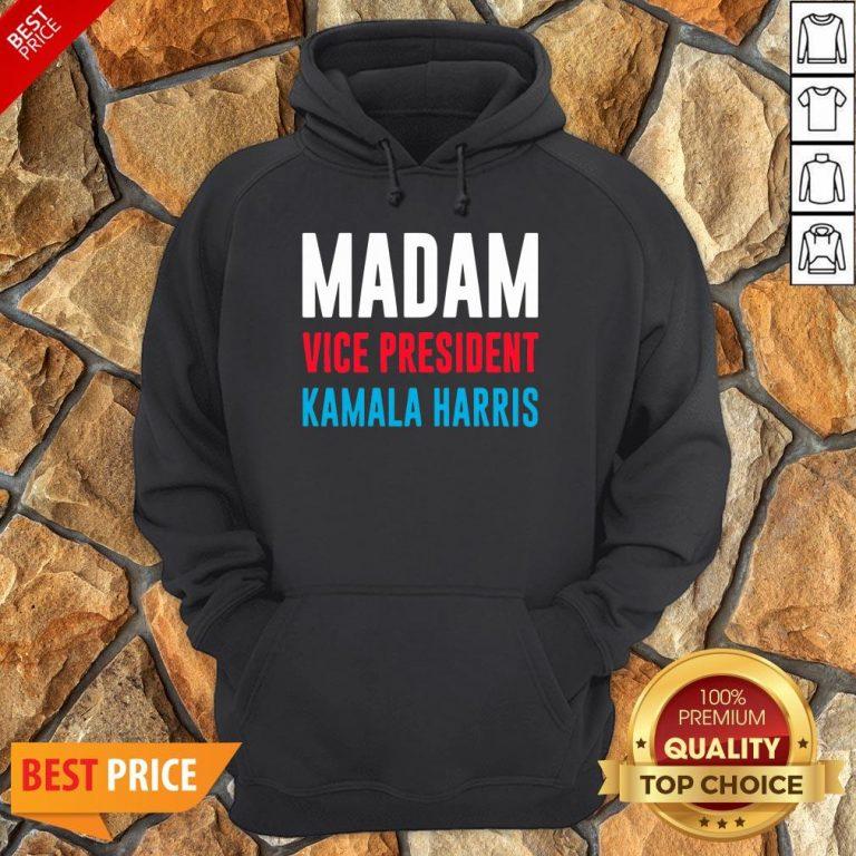 Awesome Madam Vice President Kamala Harris Hoodie