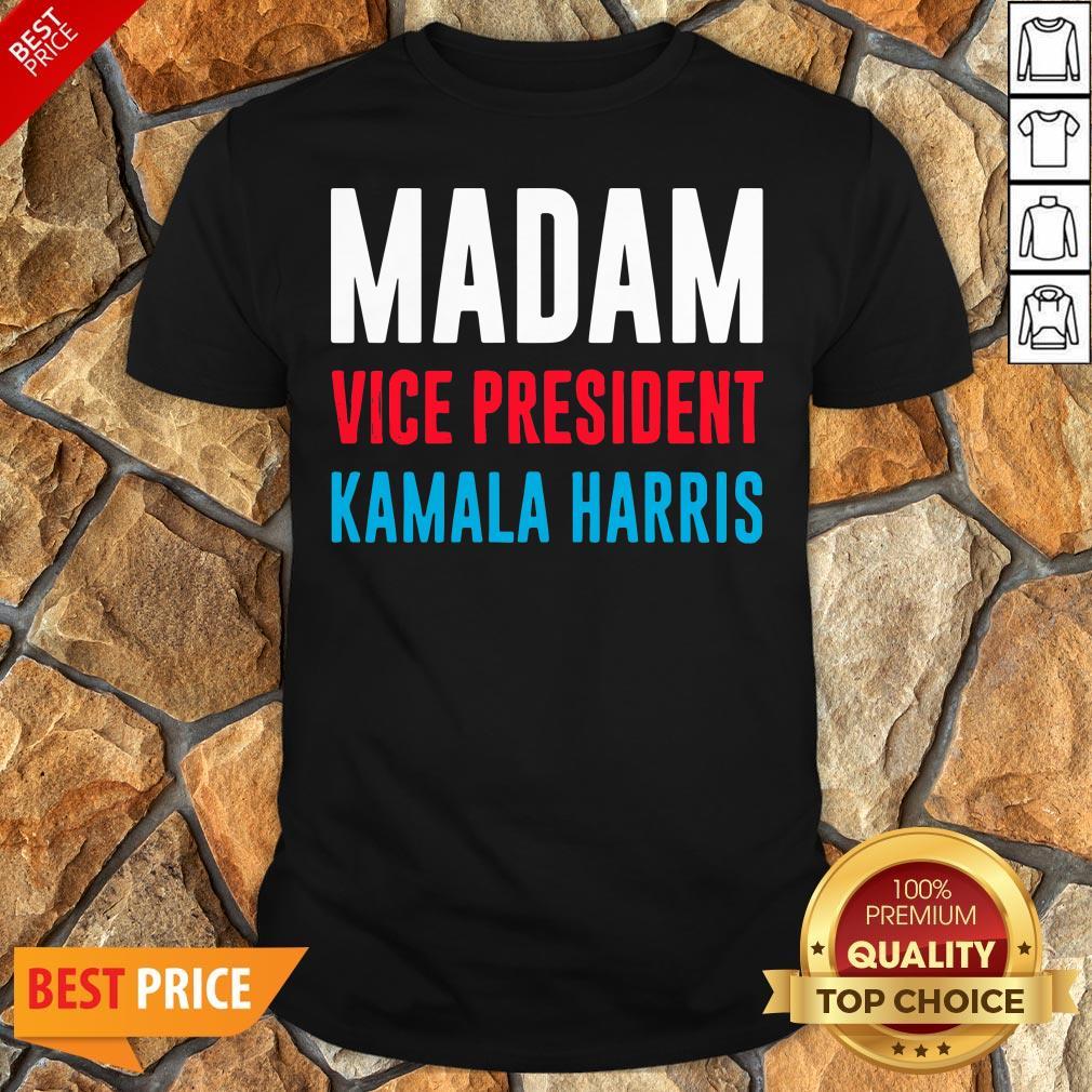 Awesome Madam Vice President Kamala Harris Shirt