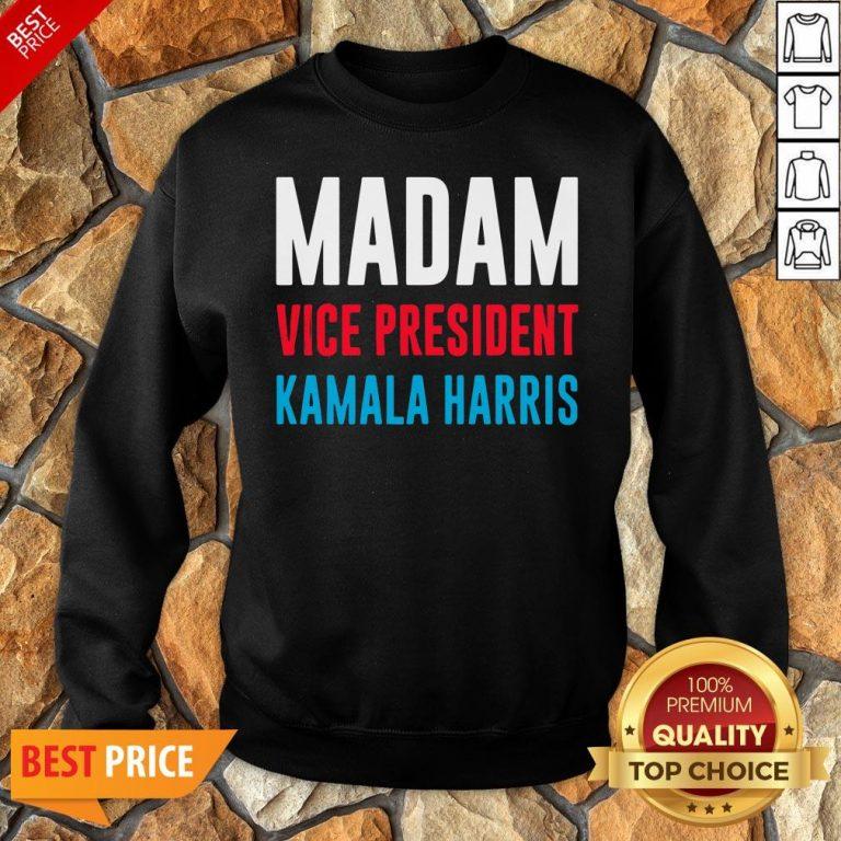 Awesome Madam Vice President Kamala Harris Sweatshirt