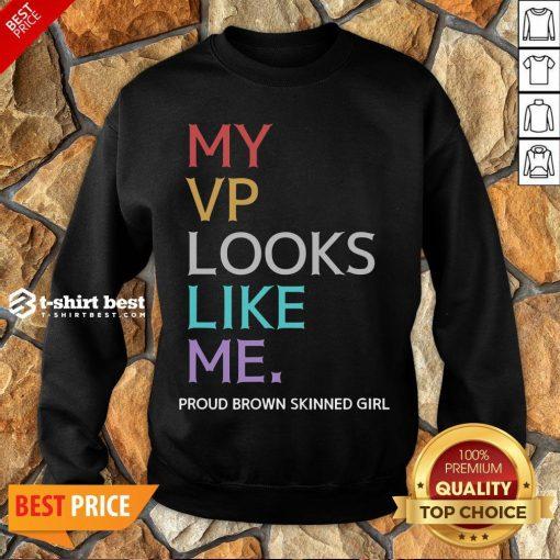 Awesome My Vp Looks Like Me Great Black Sweatshirt