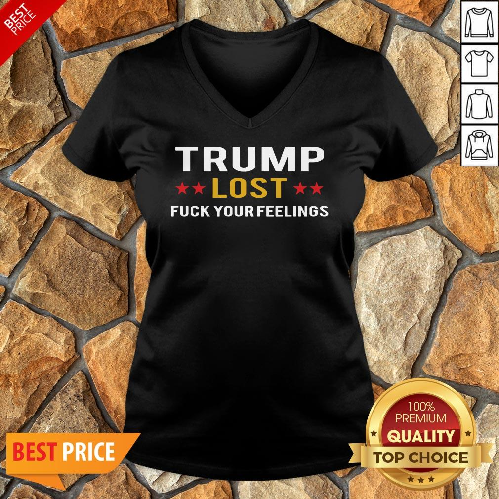 Awesome Trump Lost Fuck Your Feelings V-neck