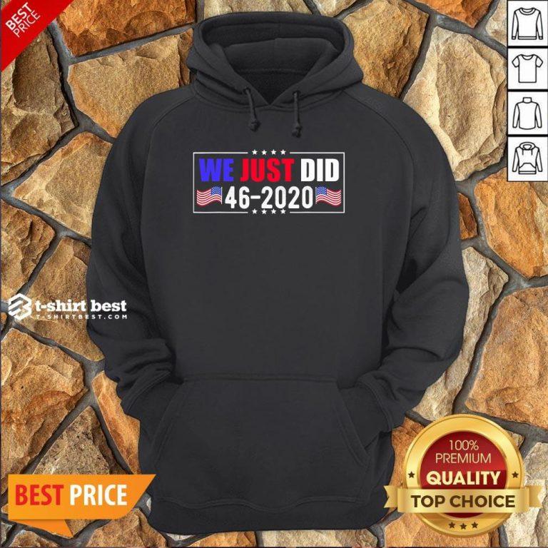 Awesome We Just Did 46 2020 American Flag Hoodie