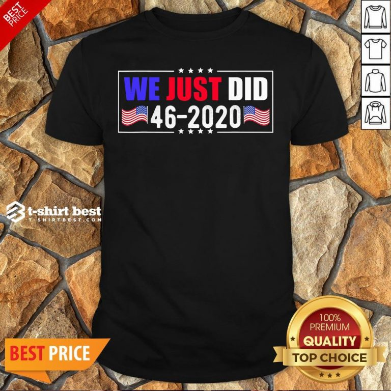 Awesome We Just Did 46 2020 American Flag Shirt