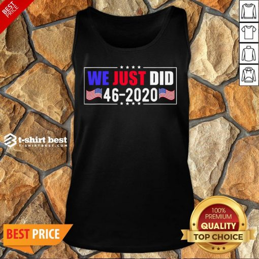 Awesome We Just Did 46 2020 American Flag Tank Top