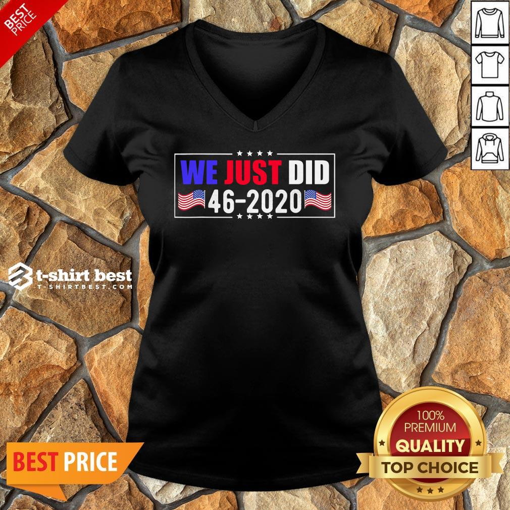 Awesome We Just Did 46 2020 American Flag V-neck